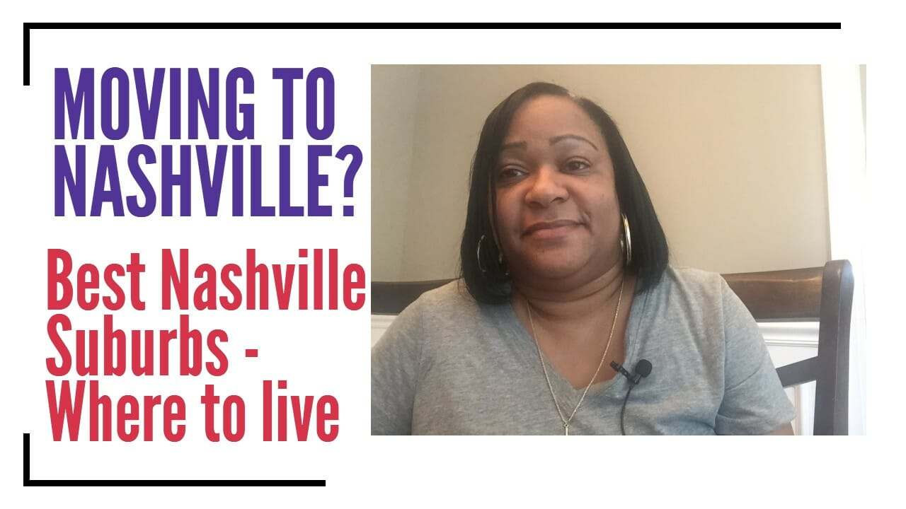 Moving to Nashville – The Nashville Suburbs – Where to live?